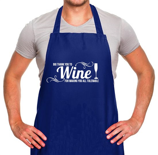Big thank you to Wine for making you all tolerable Apron