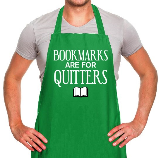 Bookmarks Are For Quitters Apron