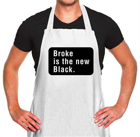 Broke Is The New Black Apron