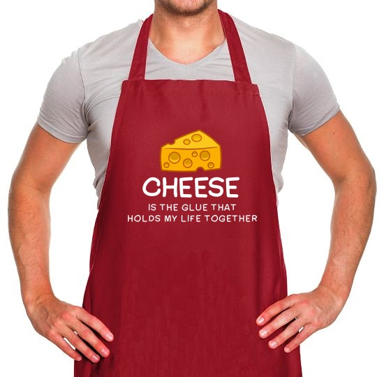 Cheese Is The Glue That Holds My Life Together Apron