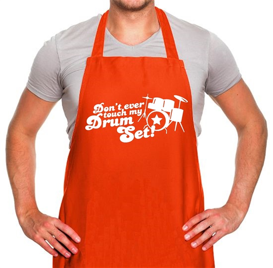 Don't Ever Touch My Drum Set! Apron