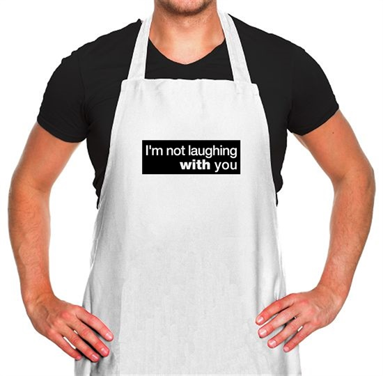 I'm Not Laughing With You Apron