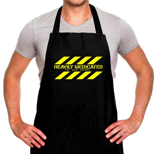 Heavily Medicated for your safety Apron