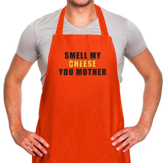 Smell My Cheese You Mother Apron
