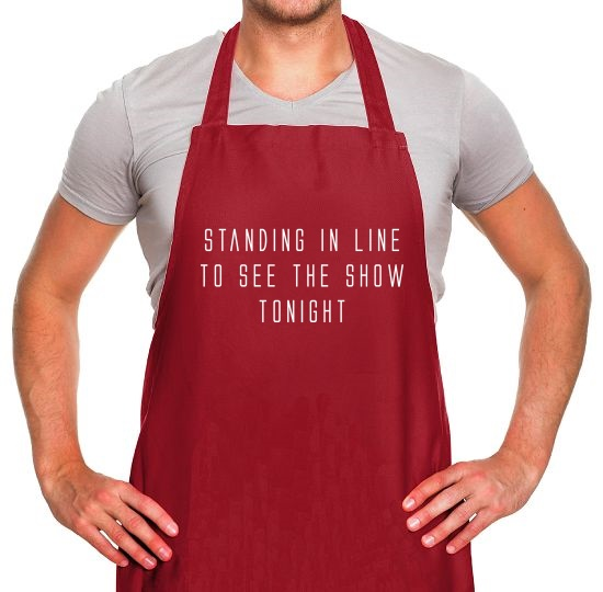 Standing In Line To See The Show Tonight Apron