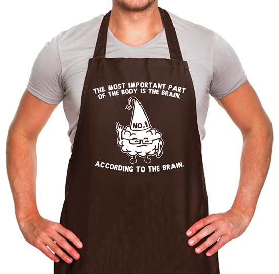 The Most Important Part Of The Body Is The Brain. According To The Brain. Apron