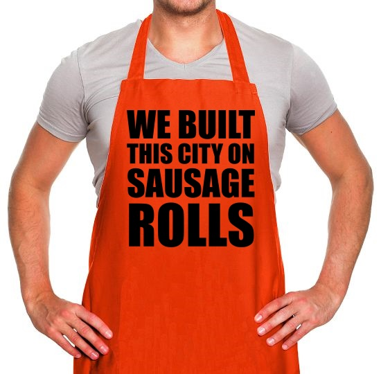We Built This City On Sausage Rolls Apron