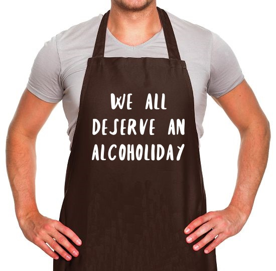 We Deserve An Alcoholiday Apron