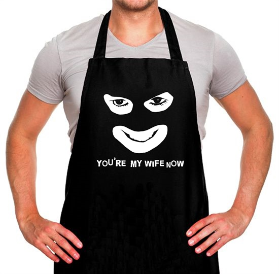 You're My Wife Now Apron