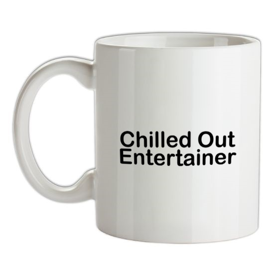 Chilled Out Entertainer t-shirts
