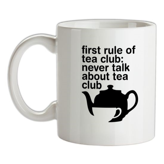 First Rule Of Tea Club t-shirts