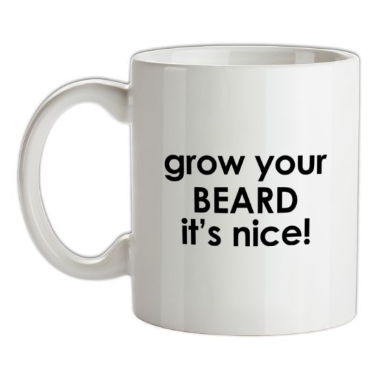 Grow Your Beard It's Nice! t-shirts