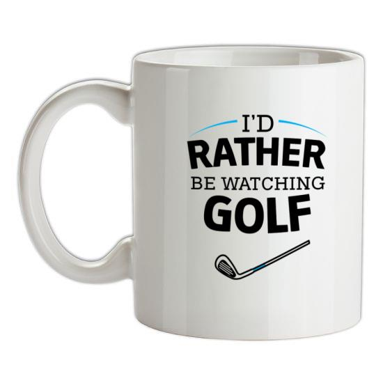 I'd Rather Be Watching Golf t-shirts