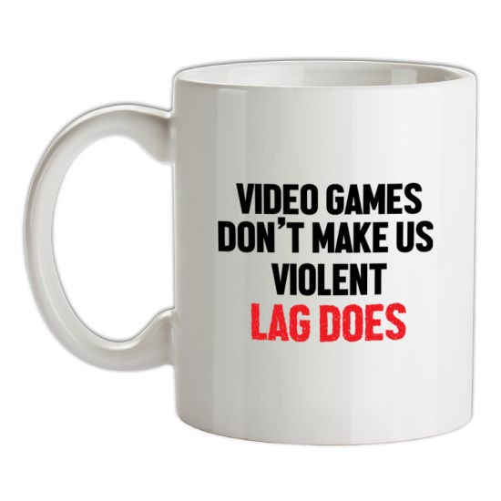 Video Games Don't Make Us Violent, Lag Does t-shirts