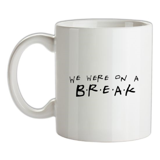 We Were On A Break! t-shirts