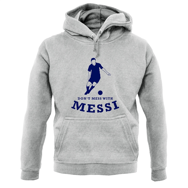 Don't Mess With Messi Hoodies