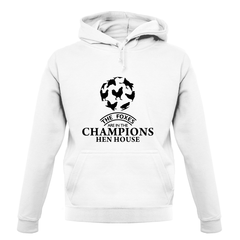 Foxes in the Champion's Henhouse Hoodies