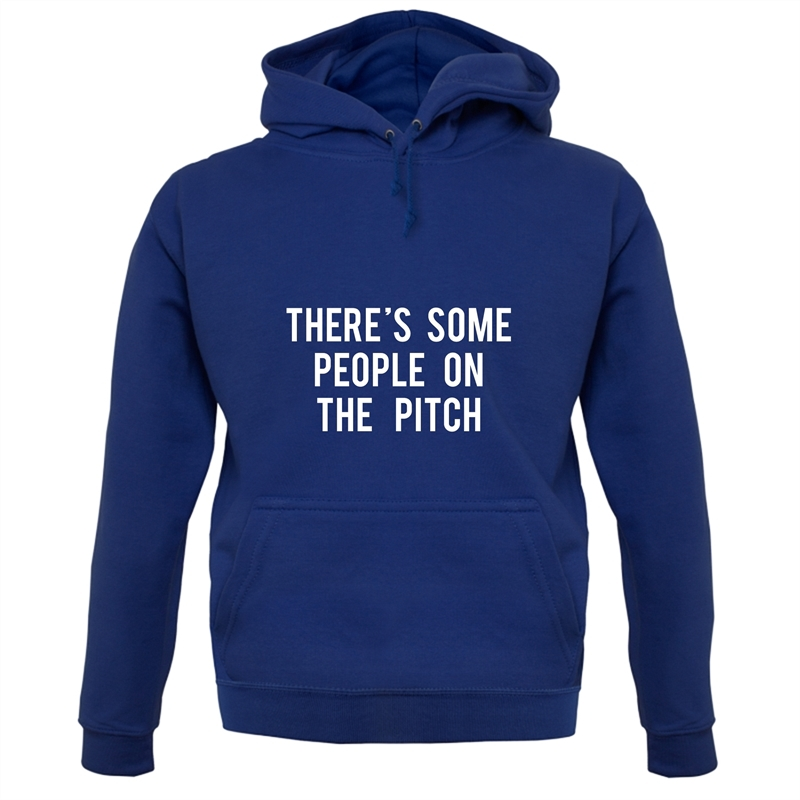There's Some People On The Pitch Hoodies
