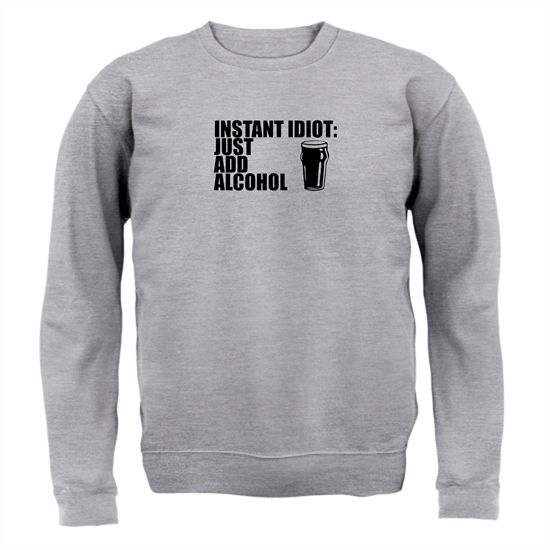 Instant Idiot : Just Add Alcohol Jumpers