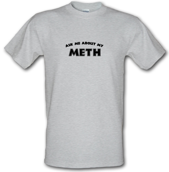 Ask Me About My Meth T-Shirts for Kids