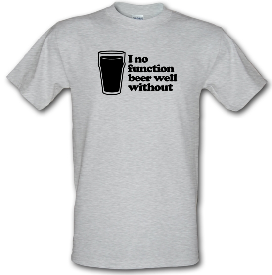 I No Function Beer Well Without T-Shirts for Kids
