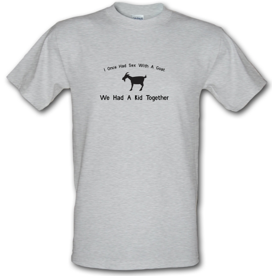 I Once Had Sex With A Goat. We Had A Kid Together T-Shirts for Kids