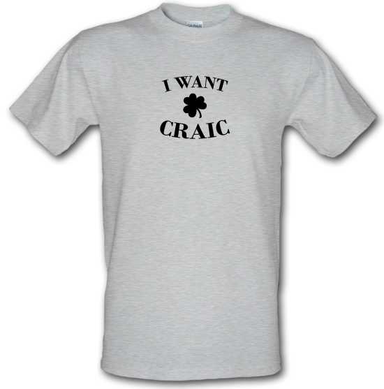 I Want Craic T-Shirts for Kids