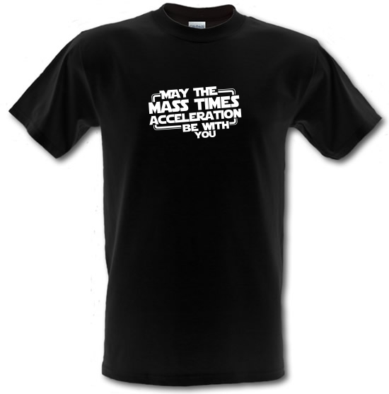 May The Mass Times Acceleration Be With You T-Shirts for Kids