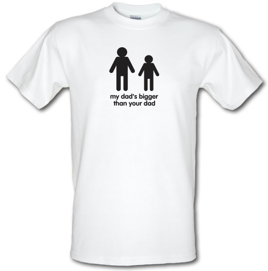 My Dad's Bigger Than Your Dad T-Shirts for Kids