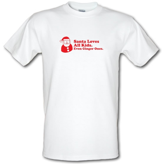 Santa Loves All Kids. Even Ginger Ones. T-Shirts for Kids