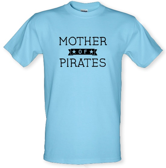 Mother Of Pirates t-shirts