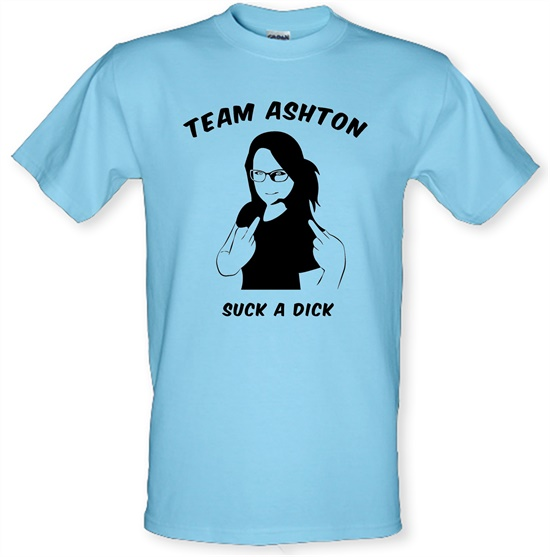Team Ashton, Suck a Dick t-shirts