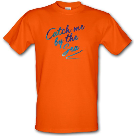 Catch Me By The Sea t-shirts