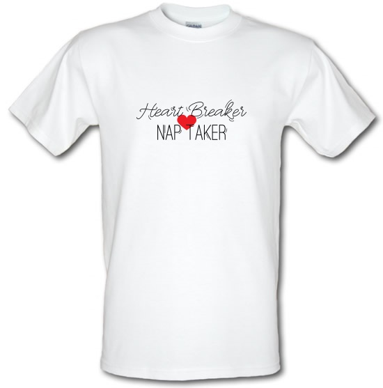 Heart Breaker, Nap Taker t-shirts