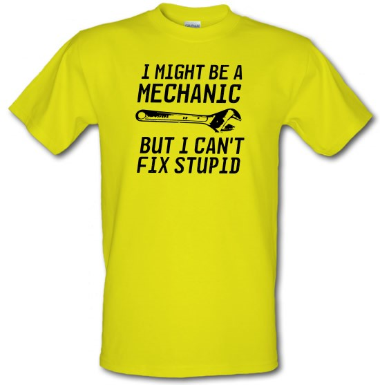I Can't Fix Stupid t-shirts