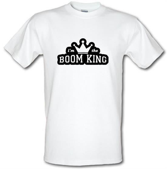I'm The Boom King t-shirts