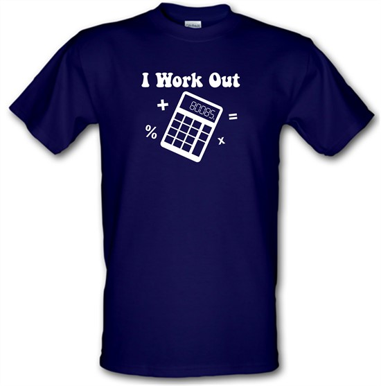 I Work Out t-shirts