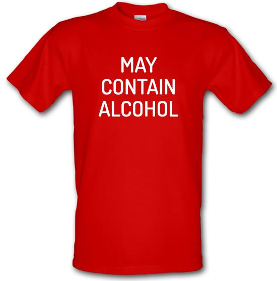May Contain Alcohol t-shirts