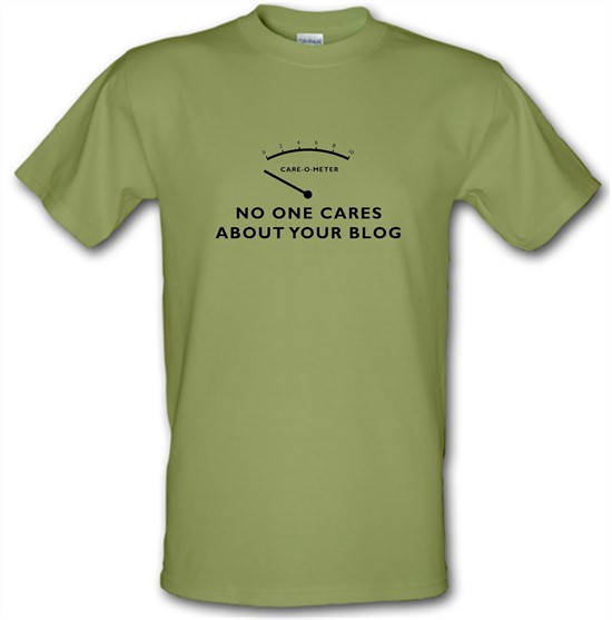 No One Cares About Your Blog t-shirts