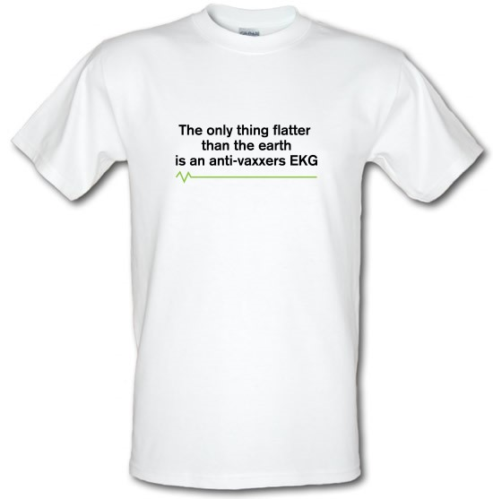 The Only Thing Flatter Than The Earth t-shirts