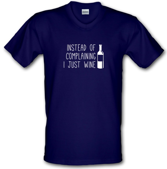 Instead of Complaining, I Just Wine V-Neck T-Shirts