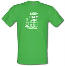 Keep Calm And... Umm... Whatever... t shirt