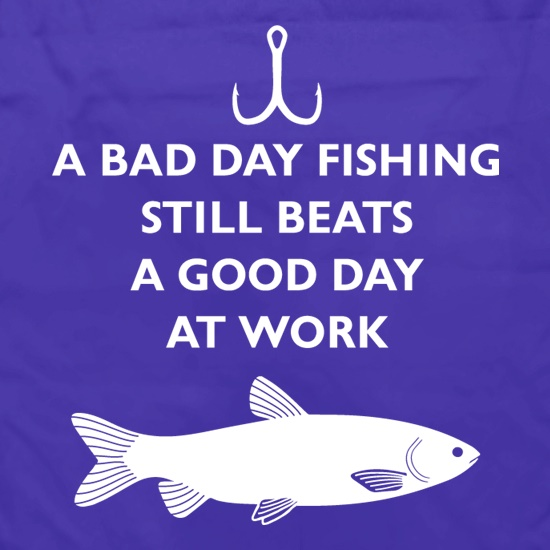 A Bad Day Fishing Beats A Good Day At Work Apron