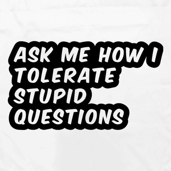 Ask Me How I Tolerate Stupid Questions Apron