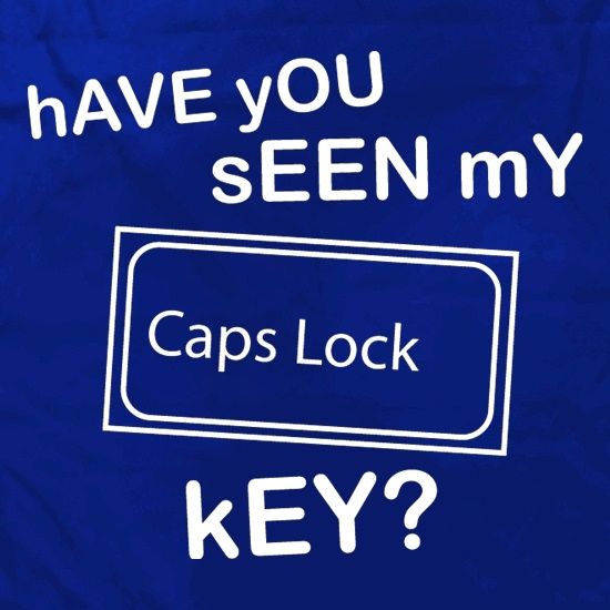 hAVE yOU sEEN mY cAPS lOCK kEY? Apron