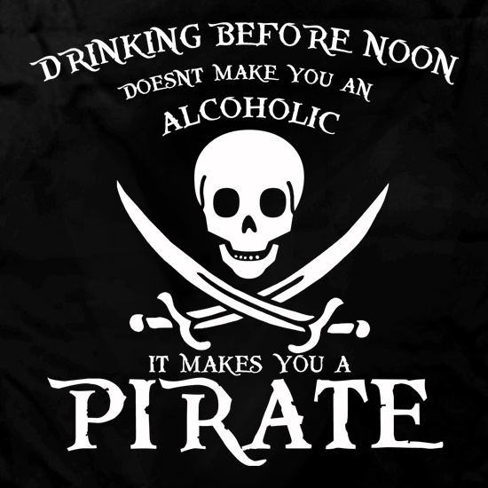 Drinking Before Noon Doesnt Make You An Alcoholic It Makes You A Pirate Apron