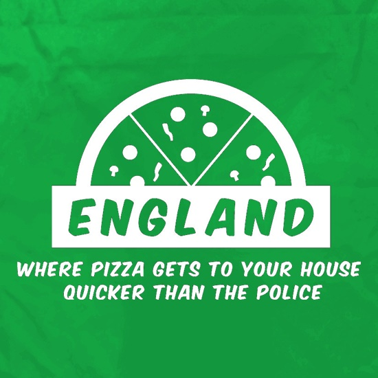 England Where Pizza Gets To Your House Quicker Than The Police Apron