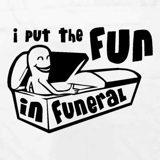 I Put The Fun In Funeral Apron
