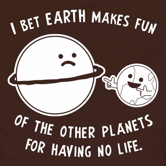 I Bet Earth Makes Fun Of The Other Planets For Having No life Apron