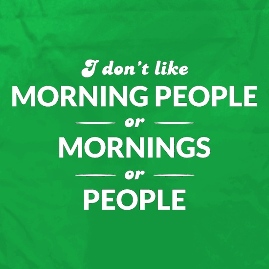 I Don't Like Morning People, Or Mornings, Or People Apron